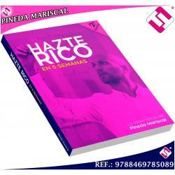 HAZTE RICO EN 6 SEMENAS METODOS PARA EL EXITO AUTOR LIBRO PINEDA MARISCAL JUAN